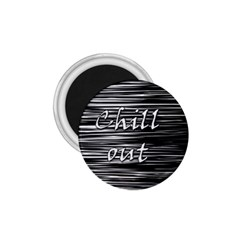 Black An White  chill Out  1 75  Magnets