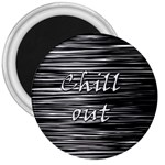 Black an white  Chill out  3  Magnets Front