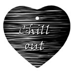 Black an white  Chill out  Ornament (Heart)  Front