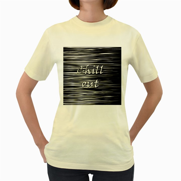 Black an white  Chill out  Women s Yellow T-Shirt