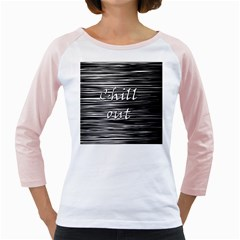 Black an white  Chill out  Girly Raglans