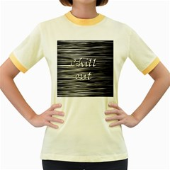 Black an white  Chill out  Women s Fitted Ringer T-Shirts