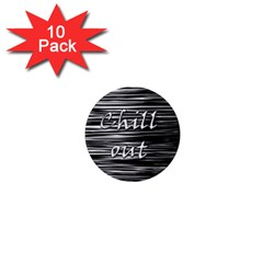 Black An White  chill Out  1  Mini Magnet (10 Pack)