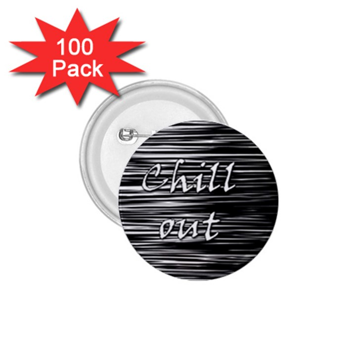 Black an white  Chill out  1.75  Buttons (100 pack)
