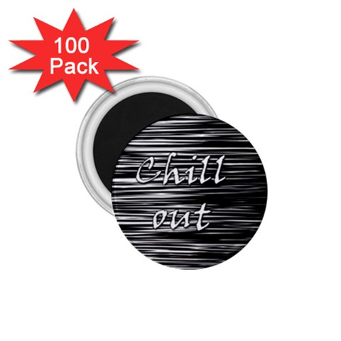 Black an white  Chill out  1.75  Magnets (100 pack)