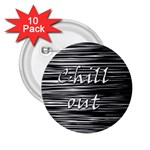 Black an white  Chill out  2.25  Buttons (10 pack)  Front