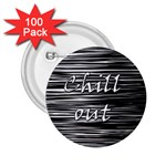 Black an white  Chill out  2.25  Buttons (100 pack)  Front
