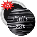 Black an white  Chill out  3  Magnets (10 pack)  Front