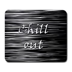 Black an white  Chill out  Large Mousepads