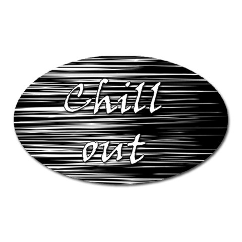 Black an white  Chill out  Oval Magnet