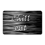 Black an white  Chill out  Magnet (Rectangular) Front