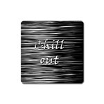 Black an white  Chill out  Square Magnet Front