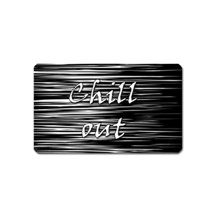 Black an white  Chill out  Magnet (Name Card)