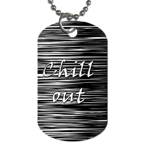 Black an white  Chill out  Dog Tag (One Side)