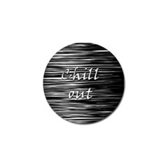 Black an white  Chill out  Golf Ball Marker (4 pack)