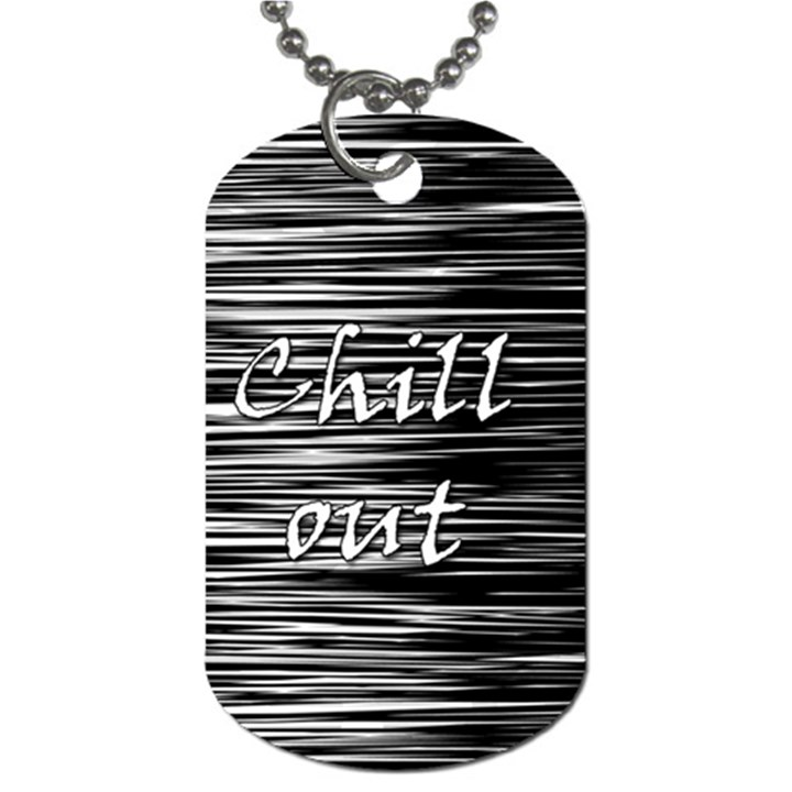 Black an white  Chill out  Dog Tag (Two Sides)