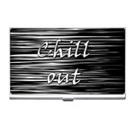 Black an white  Chill out  Business Card Holders Front