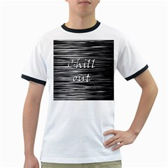 Black An White  chill Out  Ringer T Shirts
