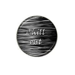 Black an white  Chill out  Hat Clip Ball Marker