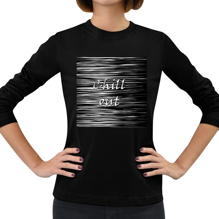 Black an white  Chill out  Women s Long Sleeve Dark T-Shirts