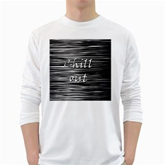 Black An White  chill Out  White Long Sleeve T Shirts