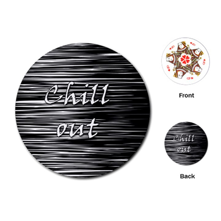 Black an white  Chill out  Playing Cards (Round)