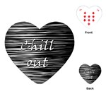 Black an white  Chill out  Playing Cards (Heart)  Front