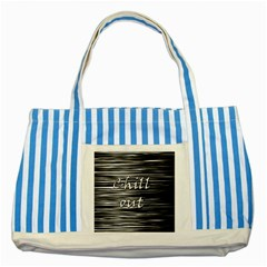 Black an white  Chill out  Striped Blue Tote Bag
