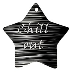 Black An White  chill Out  Star Ornament (two Sides)