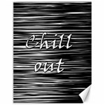 Black an white  Chill out  Canvas 12  x 16   16 x12 Canvas - 1