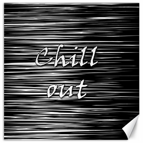 Black an white  Chill out  Canvas 16  x 16