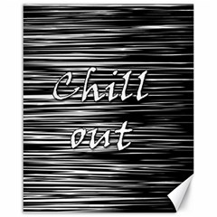 Black an white  Chill out  Canvas 16  x 20