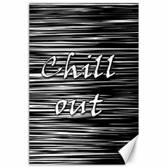 Black An White  chill Out  Canvas 20  X 30
