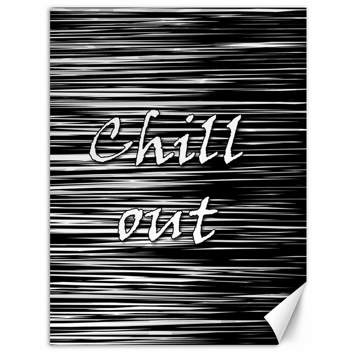 Black an white  Chill out  Canvas 36  x 48
