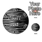 Black an white  Chill out  Playing Cards 54 (Round)  Front - Club10