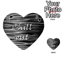 Black an white  Chill out  Playing Cards 54 (Heart)