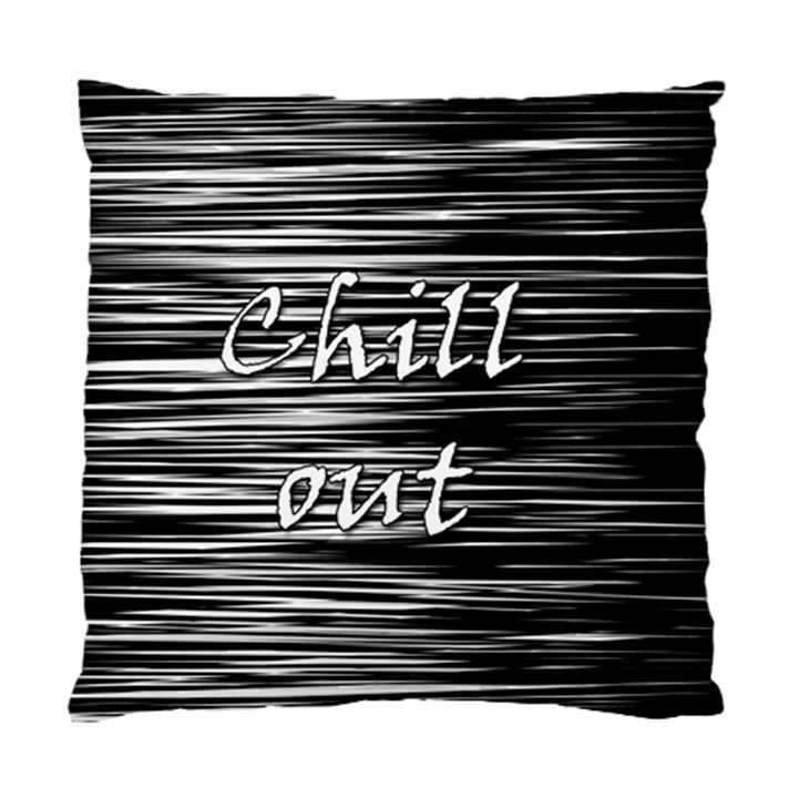 Black an white  Chill out  Standard Cushion Case (Two Sides)