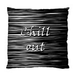 Black an white  Chill out  Standard Cushion Case (Two Sides) Back