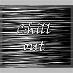 Black an white  Chill out  Canvas 24  x 20  24  x 20  x 0.875  Stretched Canvas
