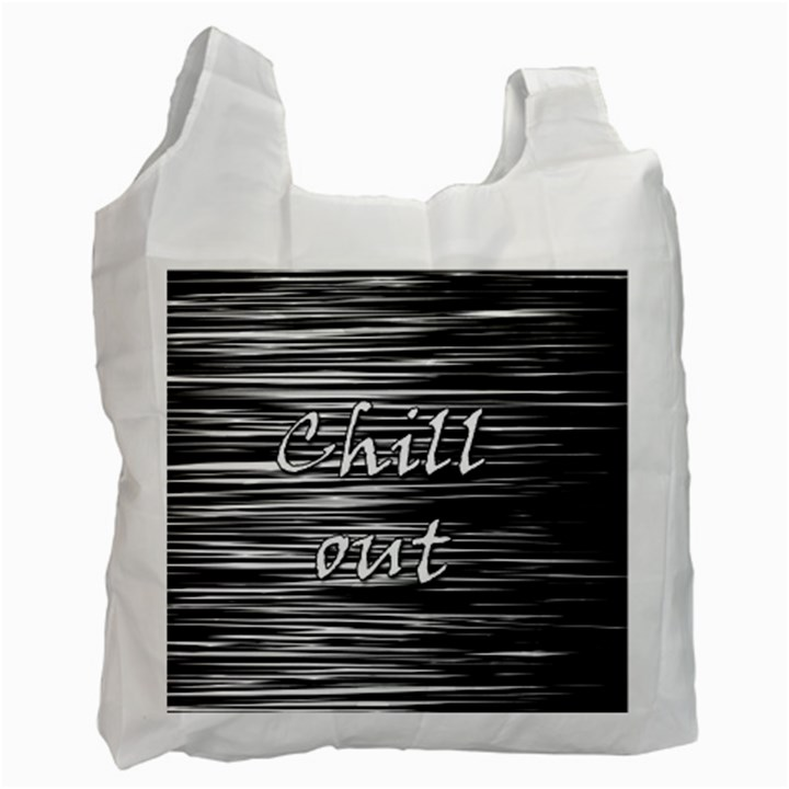 Black an white  Chill out  Recycle Bag (Two Side)
