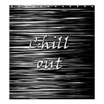 Black an white  Chill out  Shower Curtain 66  x 72  (Large)  58.75 x64.8 Curtain