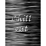 Black an white  Chill out  Large Memo Pads 4.125 x5.5  Memopad