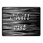 Black an white  Chill out  Fleece Blanket (Small) 50 x40 Blanket Front