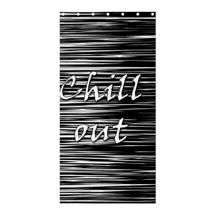 Black an white  Chill out  Shower Curtain 36  x 72  (Stall)