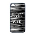 Black an white  Chill out  Apple iPhone 4 Case (Black) Front