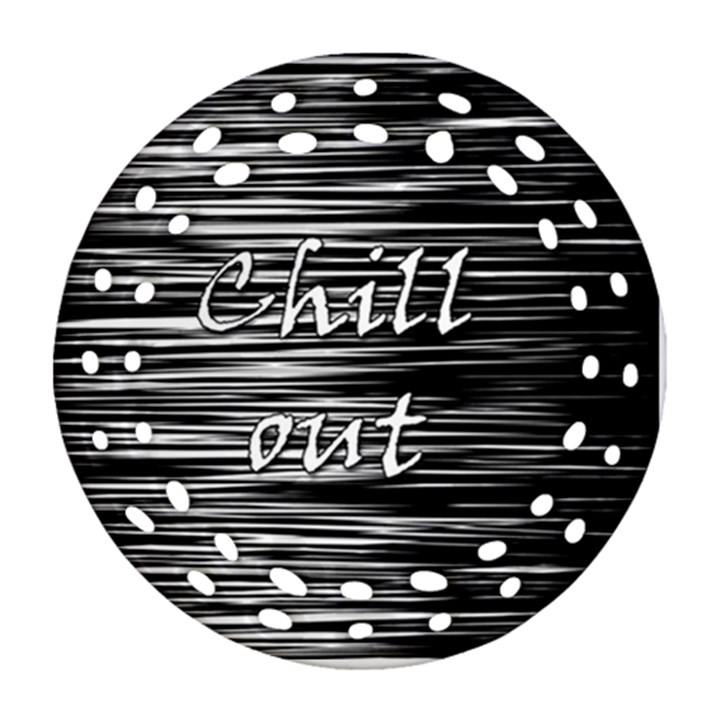 Black an white  Chill out  Ornament (Round Filigree)