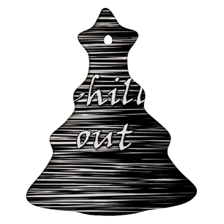 Black an white  Chill out  Ornament (Christmas Tree)