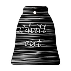 Black an white  Chill out  Ornament (Bell)