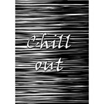 Black an white  Chill out  I Love You 3D Greeting Card (7x5) Inside