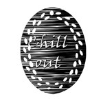 Black an white  Chill out  Ornament (Oval Filigree)  Front